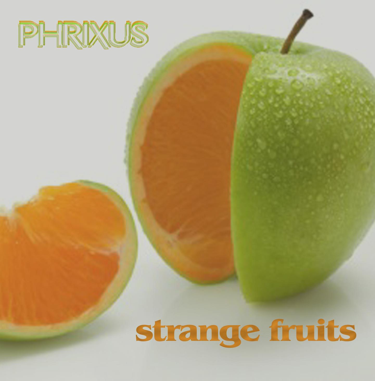 Cover van de cd Strange Fruits van Phrixus!