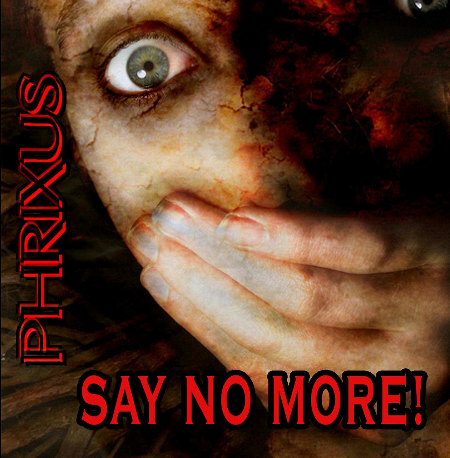 Cover van de CD Say No More van de band Phrixus!